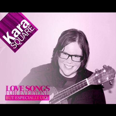 Cover of Kara Square Love Songs for Everyone but Especially Uke