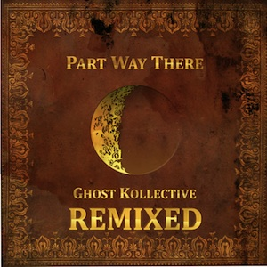 Cover of Ghost Kollective Part Way There - Remixed