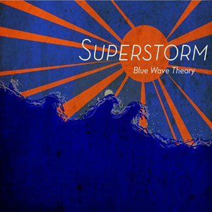 Superstorm by Blue Wave Theory