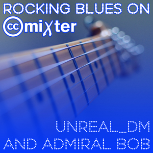 Cover of Unreal_dm and Admiral Bob Rocking Blues on ccMixter