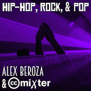 Cover of Alex Beroza & ccMixter Hip-Hop, Rock, & Pop